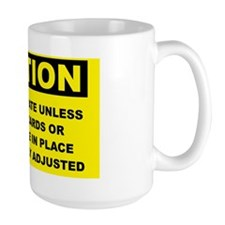 Caution-DO-NOT-OPERATE-UNLESS Mug
