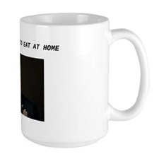 I'VE GOT PLENTY TO EAT AT HOME Mug