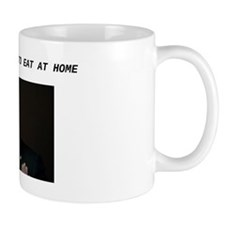 I'VE GOT PLENTY TO EAT AT HOME Small Mug