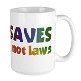 Jesus Saves with Love, Not Laws Coffee Mug