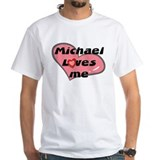 michael loves me Shirt