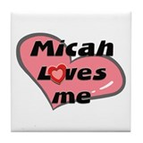 micah loves me  Tile Coaster