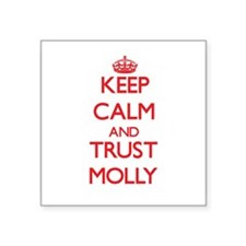 Keep Calm and TRUST Molly Sticker