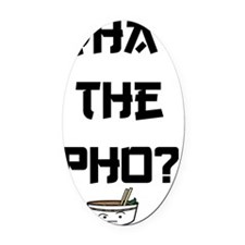 whatthepho Oval Car Magnet