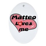 matteo loves me  Oval Ornament