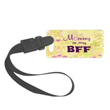 Mommy BFFwith background Luggage Tag