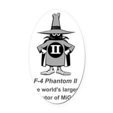 F-4 Phantom II Spook - MiG Parts Oval Car Magnet