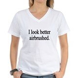 I look better airbrushed Shirt