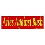 Aries Against Bush Bumper Sticker