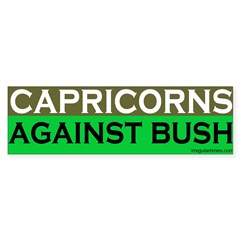 Capricorns Against Bush Bumper Sticker