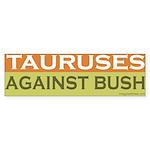 Tauruses Against Bush Bumper Sticker