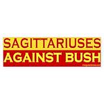 Sagittariuses Against Bush Bumper Sticker