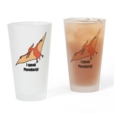 I speak pterodactyl Drinking Glass