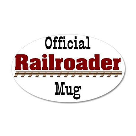 Official Railroader Mug 35x21 Oval Wall Decal