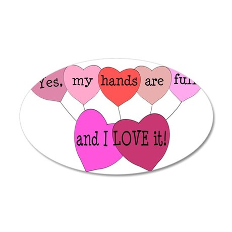 Yes, my hands are full, and  35x21 Oval Wall Decal
