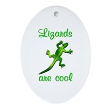 Lizards are Cool Ornament (Oval)