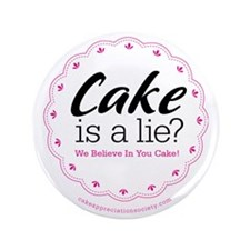 "Cake is a Lie 3.5"" Button"