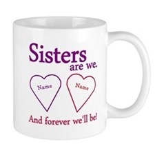 Sisters Are We Personalize Small Mug
