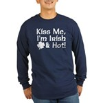 Kiss Me I'm Irish and Hot Long Sleeve Dark T-Shirt