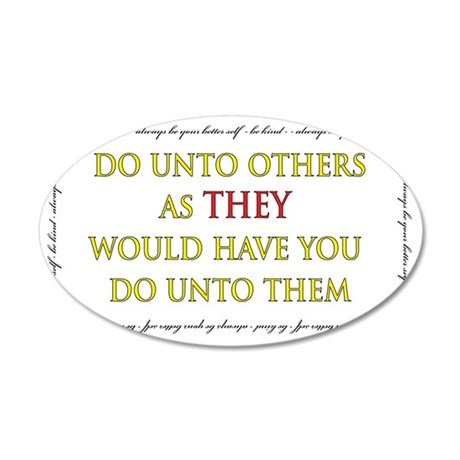 Do Unto Others 35x21 Oval Wall Decal