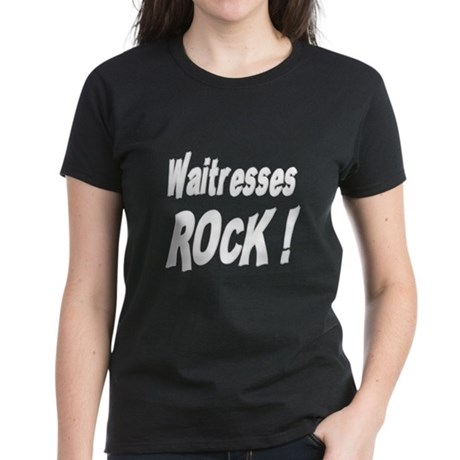 Waitresses Rock ! Women's Dark T-Shirt