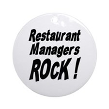 Restaurant Managers Rock ! Ornament (Round)