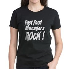 Fast Food Managers Rock ! Tee