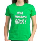 Dish Washers Rock ! Tee