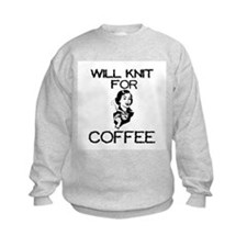 Will Knit for Coffee Sweatshirt