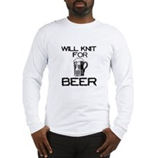 Will Knit for Beer Long Sleeve T-Shirt