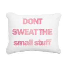 Dont sweat the small stu Rectangular Canvas Pillow