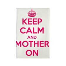 Keep Calm And Mother On Rectangle Magnet