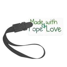 Made with hope and love Luggage Tag
