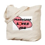 madalynn loves me Tote Bag