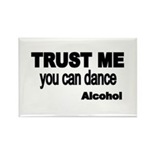 Trust me..you can dance-ALCOHOL Magnets
