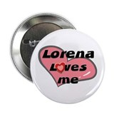 lorena loves me Button