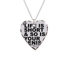 Life is short Necklace