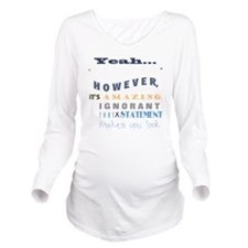 funny-how-sick-crohn Long Sleeve Maternity T-Shirt