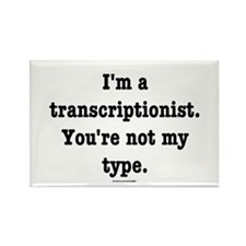 I'm a transcriptionist... Rectangle Magnet