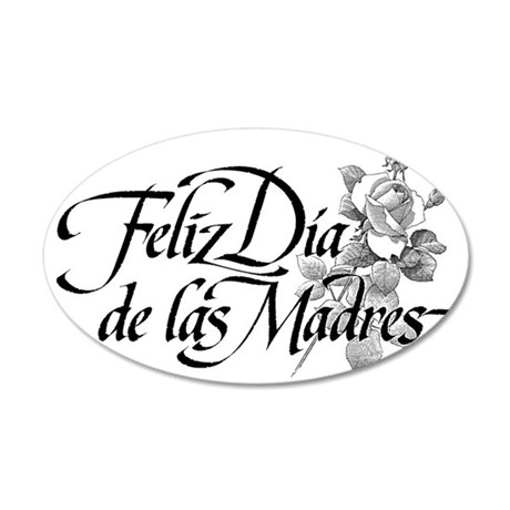 Happy mothers day in spanish 35x21 Oval Wall Decal