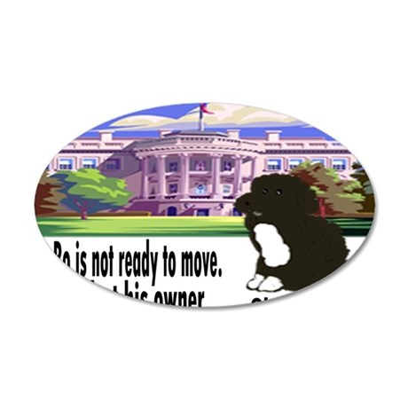 Bo Is Not Ready To Move 35x21 Oval Wall Decal