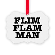 FLIM FLAM MAN Ornament