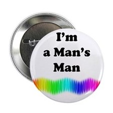 "Im a Mans Man 2.25"" Button"