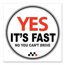 "Yes its Fast Square Car Magnet 3"" x 3"""