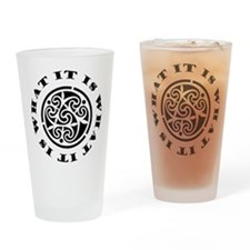 ItIsWhatItIs12x12 Drinking Glass