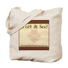 """Wait & See!"" Tote Bag"