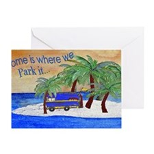 Camper Home is where we park it Greeting Card