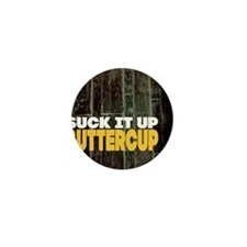 Suck it Up Buttercup Poster Mini Button