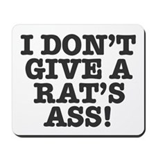 GIVE A RATS ASS Mousepad