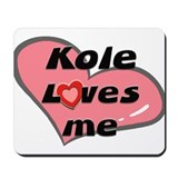 kole loves me  Mousepad
